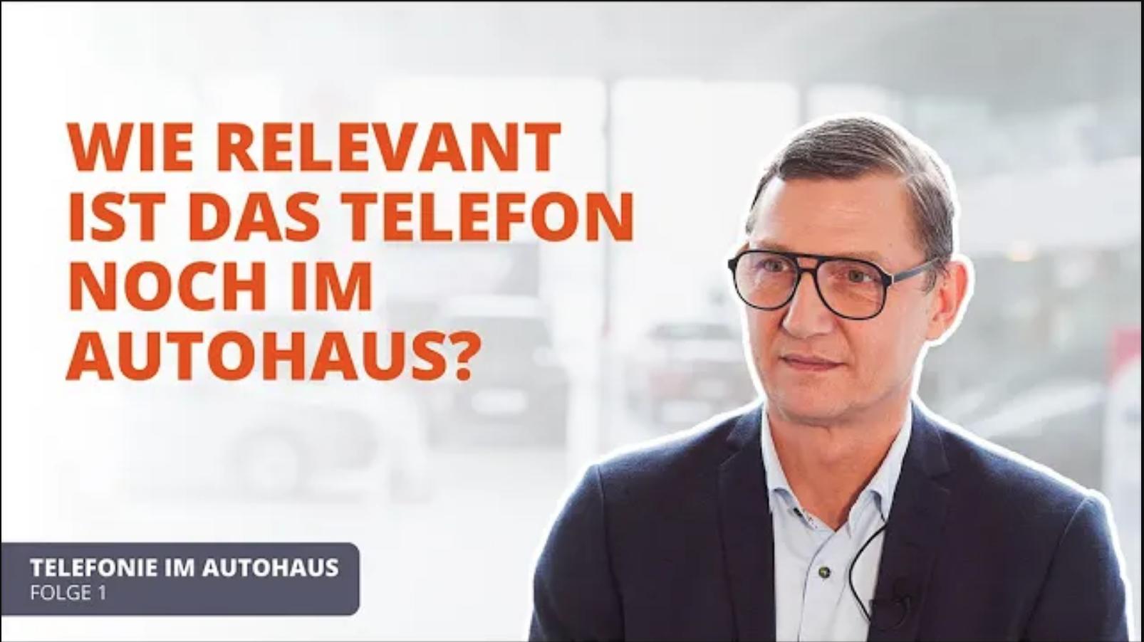 Telefonie im Autohaus – Wie relevant ist das Telefon noch?